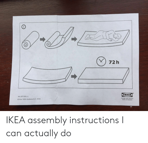 Aas: 72 h  KEA  Design and Quality  IKEA of Sweden  AA-1871891-1  ©Inter IKEA Systems B.V. 2016 IKEA assembly instructions I can actually do