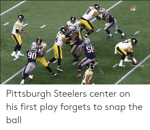 Pittsburgh Steelers: 78  CULLIN  CALiU  90 Pittsburgh Steelers center on his first play forgets to snap the ball