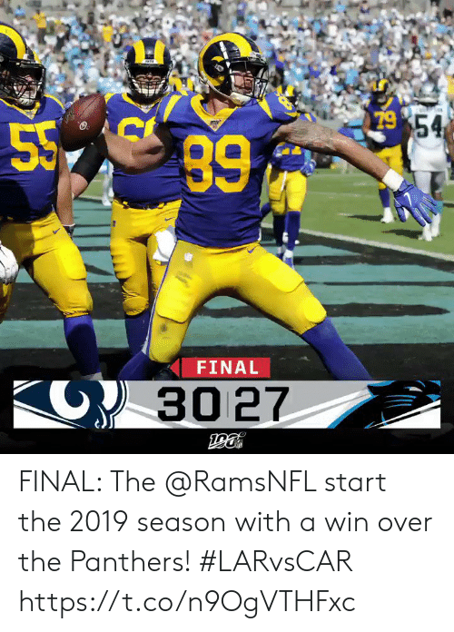Memes, Panthers, and 🤖: 79 54  55 89  FINAL  KO) 30 27 FINAL: The @RamsNFL start the 2019 season with a win over the Panthers! #LARvsCAR https://t.co/n9OgVTHFxc