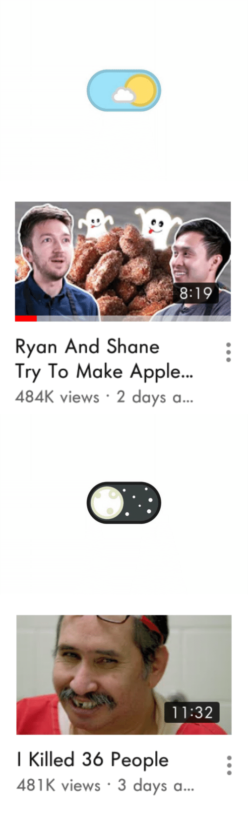 Apple, Shane, and Make: 8:19  Ryan And Shane  Try To Make Apple..  484K views 2 days a...   11:32  I Killed 36 People  481K views 3 days a...