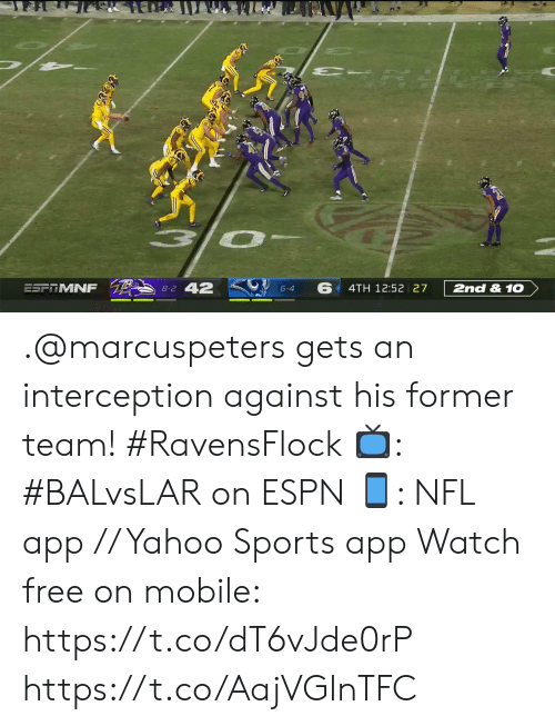 Espn, Memes, and Nfl: 8-2 42  ESFRMNF  4TH 12:52 27  2nd&1O  6-4 .@marcuspeters gets an interception against his former team! #RavensFlock  📺: #BALvsLAR on ESPN 📱: NFL app // Yahoo Sports app Watch free on mobile: https://t.co/dT6vJde0rP https://t.co/AajVGlnTFC
