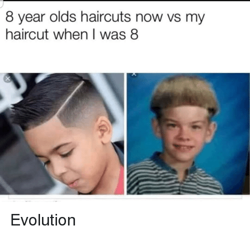 Haircut, Evolution, and Haircuts: 8 year olds haircuts now vs my  haircut when I was 8 Evolution