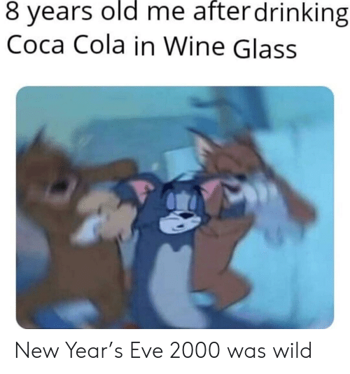 Coca-Cola, Drinking, and New Year's: 8 years old me after drinking  Coca Cola in Wine Glass New Year's Eve 2000 was wild