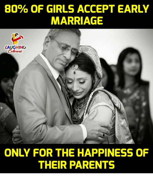 Girls, Marriage, and Parents: 80% OF GIRLS ACCEPT EARLY  MARRIAGE  LAUGHING  ONLY FOR THE HAPPINESS OF  THEIR PARENTS