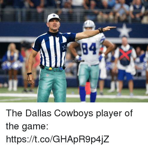 Dallas Cowboys: 84  @NFL MEMES The Dallas Cowboys player of the game: https://t.co/GHApR9p4jZ