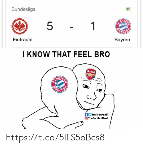 Trollfootball: 85'  Bundesliga  AAYERY  5  1  Bayern  Eintracht   I KNOW THAT FEEL BRO  Arsenal  AYERAY  TrollFootball  TheFootballTroll https://t.co/5lFS5oBcs8