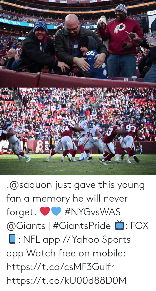 Giants: 9:16  GITAL TECH.  BETTER  127   93 .@saquon just gave this young fan a memory he will never forget. ❤️💙 #NYGvsWAS   @Giants | #GiantsPride  📺: FOX 📱: NFL app // Yahoo Sports app Watch free on mobile: https://t.co/csMF3Gulfr https://t.co/kU00d88D0M
