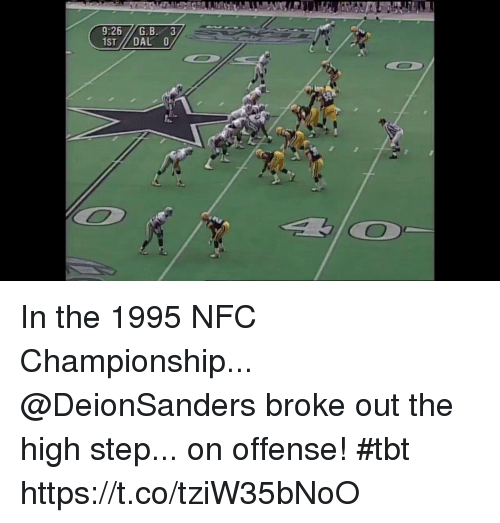 Nfc Championship: 9:26G.B 3 In the 1995 NFC Championship...  @DeionSanders broke out the high step... on offense! #tbt https://t.co/tziW35bNoO