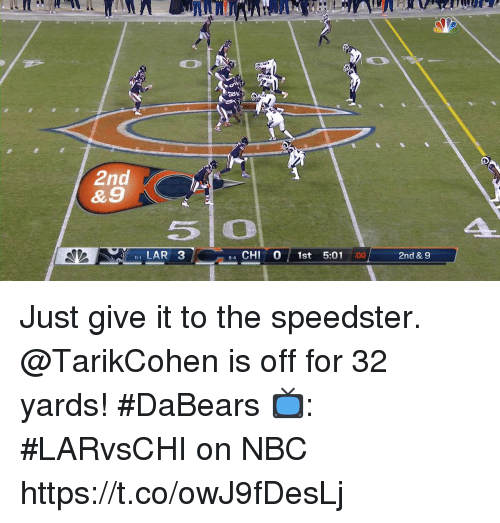 Memes, 🤖, and Nbc: & 9  LAR3  4 CHI 0 1st 5:01  11-1  8-4  :00  2nd & 9 Just give it to the speedster.  @TarikCohen is off for 32 yards! #DaBears  📺: #LARvsCHI on NBC https://t.co/owJ9fDesLj