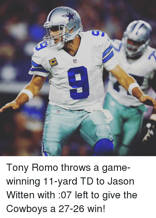 jason witten: 9 Tony Romo throws a game-winning 11-yard TD to Jason Witten with :07 left to give the Cowboys a 27-26 win!