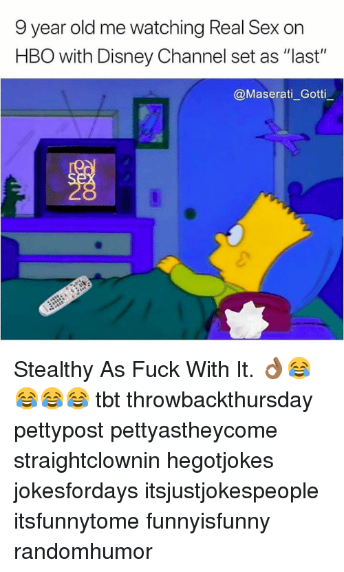 """Disney, Hbo, and Memes: 9 year old me watching Real Sex on  HBO with Disney Channel set as """"last""""  @Maserati_Gotti Stealthy As Fuck With It. 👌🏾😂😂😂😂 tbt throwbackthursday pettypost pettyastheycome straightclownin hegotjokes jokesfordays itsjustjokespeople itsfunnytome funnyisfunny randomhumor"""