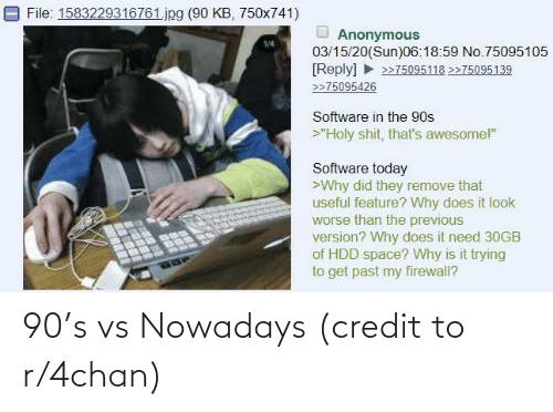 Credit: 90's vs Nowadays (credit to r/4chan)