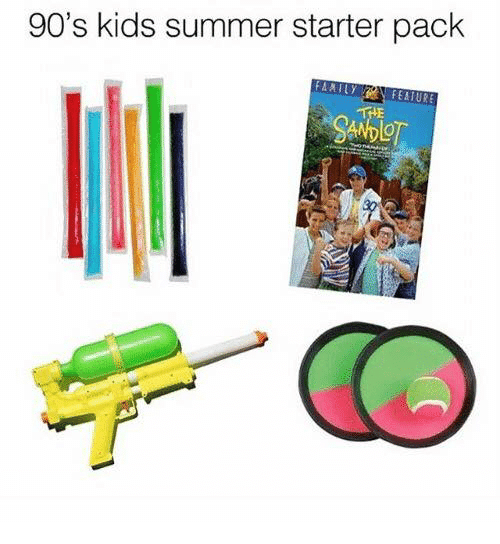 Dank, Summer, and Kids: 90's kids summer starter pack  FAATY  EATURE  HE
