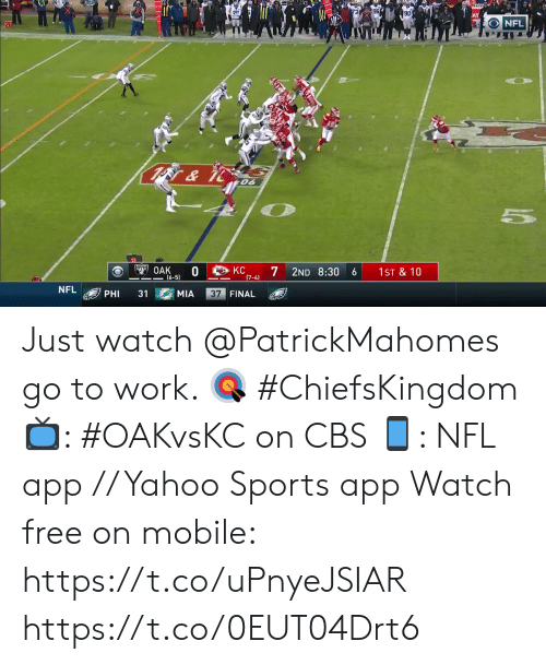 phi: 96 E  90  NFL  20  & it  06  KC  OAK  0  (6-5)  7  2ND 8:30  1ST & 10  6  (7-4)  NFL  37 FINAL  31  PHI  MIA Just watch @PatrickMahomes go to work. 🎯 #ChiefsKingdom  📺: #OAKvsKC on CBS 📱: NFL app // Yahoo Sports app Watch free on mobile: https://t.co/uPnyeJSIAR https://t.co/0EUT04Drt6