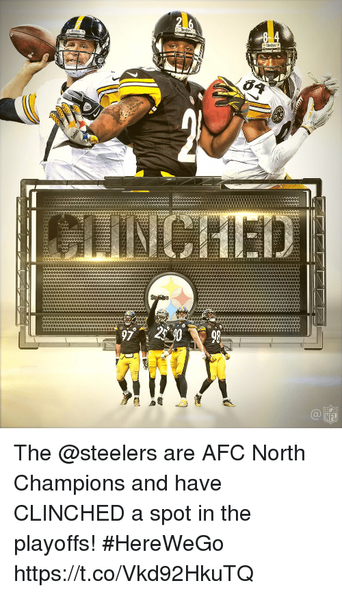 Afc North: 97  NFL The @steelers are AFC North Champions and have CLINCHED a spot in the playoffs! #HereWeGo https://t.co/Vkd92HkuTQ