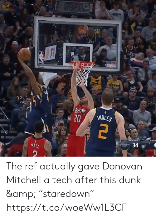 """The Ref: 98 88-  REICANS  20  INGLES  4  34  BALL The ref actually gave Donovan Mitchell a tech after this dunk & """"staredown"""" https://t.co/woeWw1L3CF"""