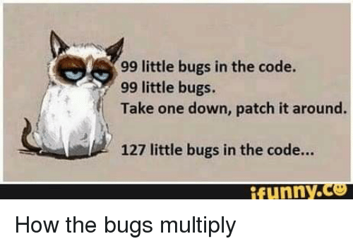 Funny Programmer Humor And How 99 Little Bugs In The Code