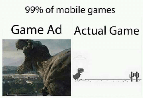Game, Games, and Mobile: 99% of mobile games  Game Ad  Actual Game