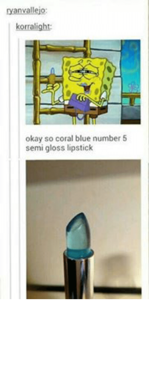 evening wear: ryanvallejo:  korralight:  okay so coral blue number 5  semi gloss lipstick  exists  i want it and i don't even wear  lipstick  Source: flame-o