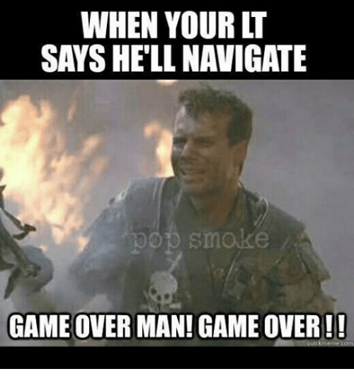 Overly Manly: WHEN YOUR LT  GAME OVER MAN! GAME OVER