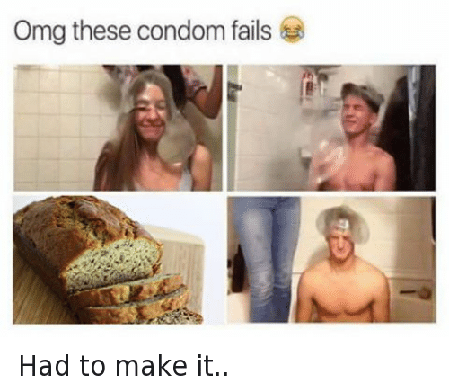 Condom Fails: Omg these condom fails Had to make it..