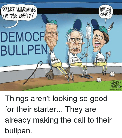 bullpen: START WARMiNG  WP THe LeFTY!  DEMOC  BULLPEN  Saunder  WHICH  ONe? Things aren't looking so good for their starter... They are already making the call to their bullpen.