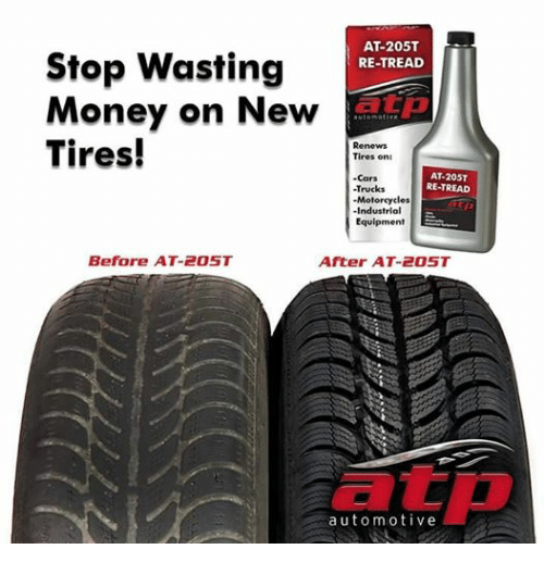 Automotive: AT-205T  Stop wasting  RE-TREAD  Money on New  automotive  Tires!  Renews  Tires on:  AT-205T  Cars  RE-TREAD  Trucks  -Motorcycles  -Industrial  Equipment  Before AT-205T  After AT-205T  a uto motive