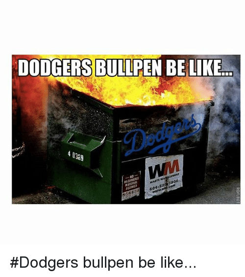bullpen: DODGERS!BULLPEN BELIKE  4 0389  VMM  HAZARDOUS  MATERIAL  ALLOWED  WASTE  604.52 800  www. Nm cont ‪‎Dodgers‬ bullpen be like...