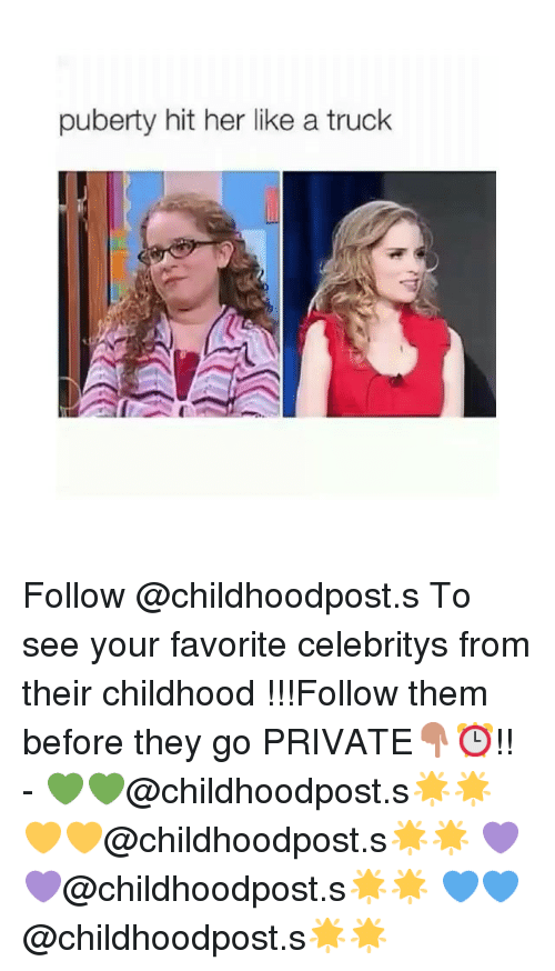 Puberty Hits: puberty hit her like a truck Follow @childhoodpost.s To see your favorite celebritys from their childhood !!!Follow them before they go PRIVATE👇⏰!!--💚💚@childhoodpost.s🌟🌟-💛💛@childhoodpost.s🌟🌟-💜💜@childhoodpost.s🌟🌟-💙💙@childhoodpost.s🌟🌟