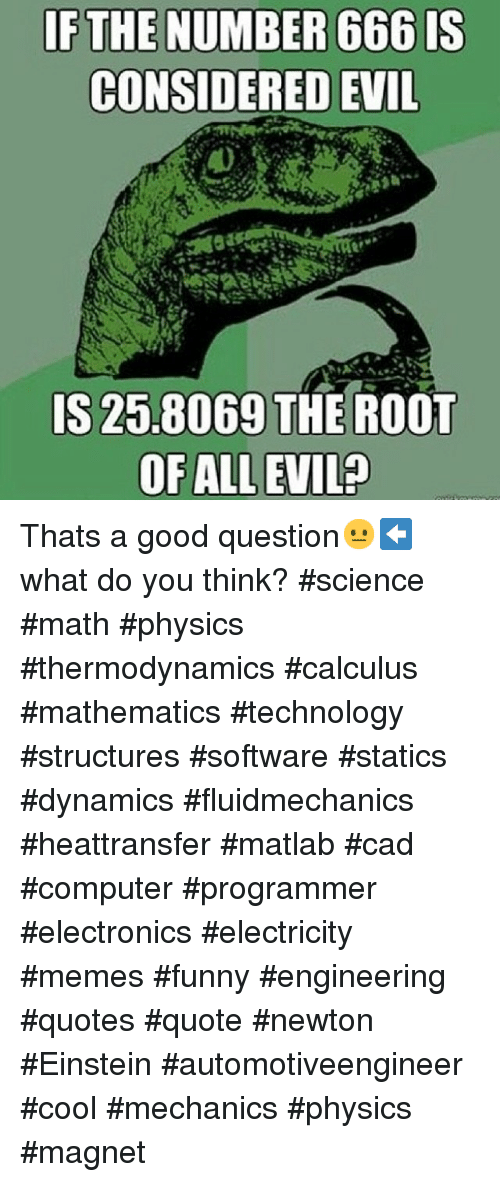 If The Number 666 Is Considered Evil Is 258069 The Root Of All Evil