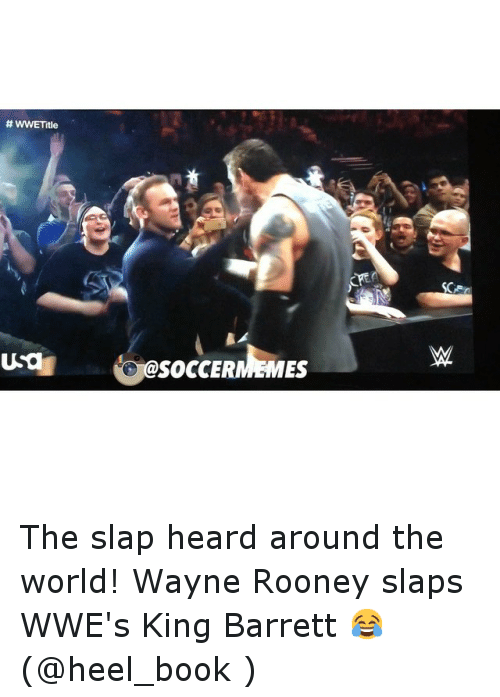 Books, Soccer, and Sports: WWETitle  Usa  socCERMEMES The slap heard around the world! Wayne Rooney slaps WWE's King Barrett 😂 (@heel_book )