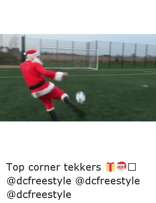 Tekkers: Top corner tekkers 🎁🎅🏼 @dcfreestyle @dcfreestyle @dcfreestyle