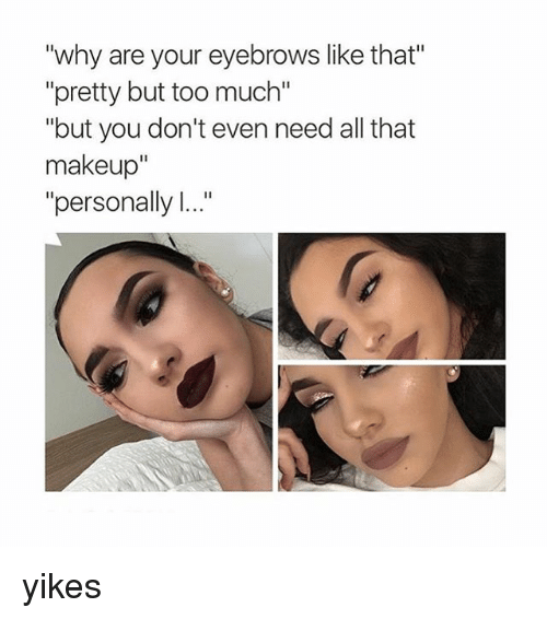 Eyebrows Like That Pretty but Too Much