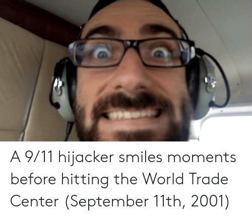 World Trade Center: A 9/11 hijacker smiles moments before hitting the World Trade Center (September 11th, 2001)