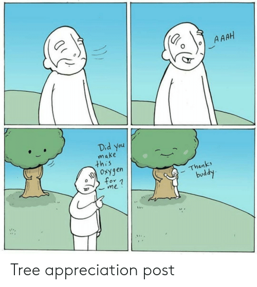 appreciation: A AAH  Did you  make  this  Oxygen  Thanks  for n  me  buddy Tree appreciation post