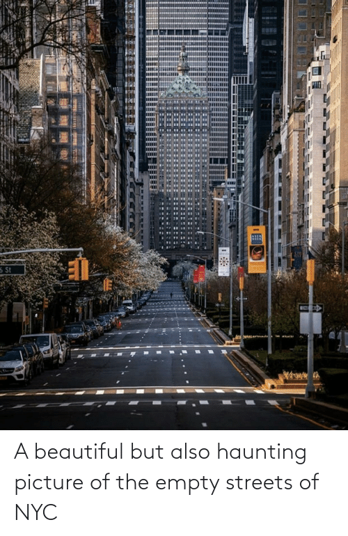Haunting: A beautiful but also haunting picture of the empty streets of NYC