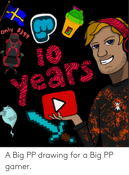 gamer: A Big PP drawing for a Big PP gamer.