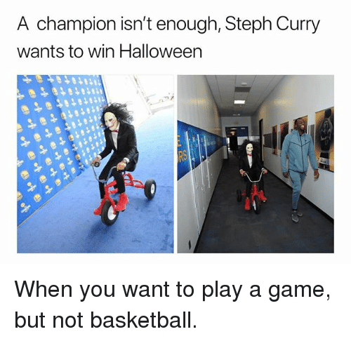 Want To Play A Game: A champion isn't enough, Steph Curry  wants to win Halloween When you want to play a game, but not basketball.