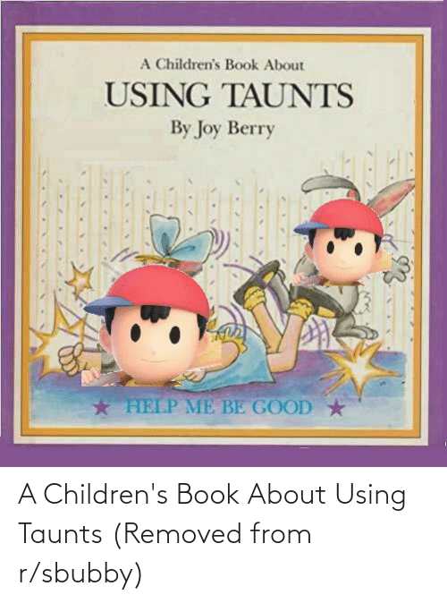 Book: A Children's Book About Using Taunts (Removed from r/sbubby)
