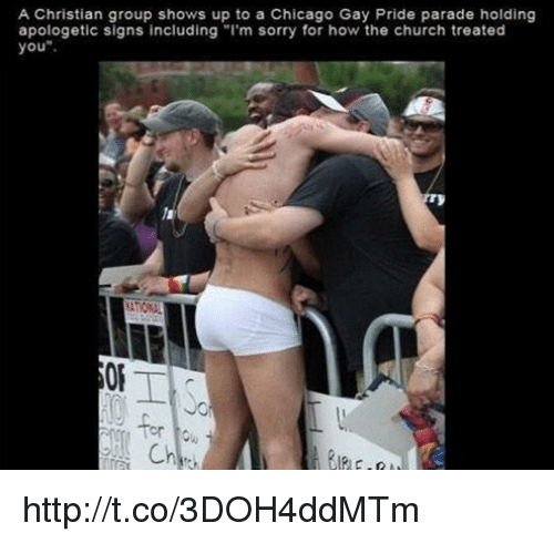 "Memes, 🤖, and The Church: A Christian group shows up to a Chicago Gay Pride parade holding  apologetic signs including ""I'm sorry for how the church treated  you http://t.co/3DOH4ddMTm"