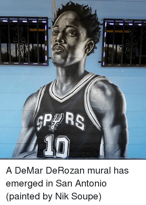 DeMar DeRozan, San Antonio, and San: A DeMar DeRozan mural has emerged in San Antonio (painted by Nik Soupe)