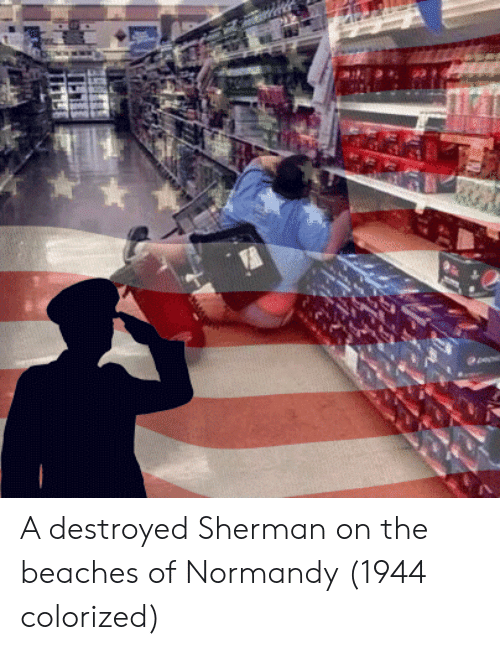 Sherman: A destroyed Sherman on the beaches of Normandy (1944 colorized)