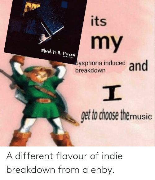 breakdown: A different flavour of indie breakdown from a enby.
