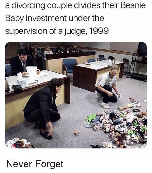 Never, Baby, and Judge: a divorcing couple divides their Beanie  Baby investment under the  supervision of a judge, 1999 Never Forget