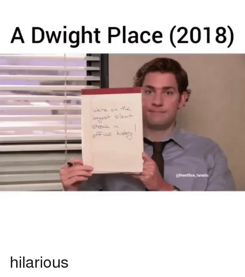Fanatic, Memes, and Office: A Dwight Place (2018)  We're on the  est silen+  office hi  CE  @theoffice fanatic hilarious