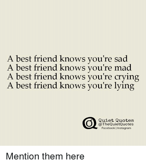 A Est Friend Knows You\'re Sad a Best Friend Knows You\'re Mad ...