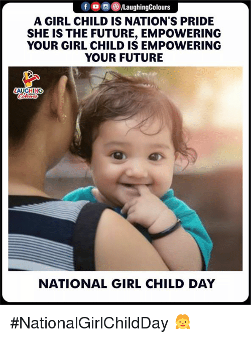 Future, Girl, and Your Girl: A GIRL CHILD IS NATION'S PRIDE  SHE IS THE FUTURE, EMPOWERING  YOUR GIRL CHILD IS EMPOWERING  YOUR FUTURE  NATIONAL GIRL CHILD DAY #NationalGirlChildDay 👧