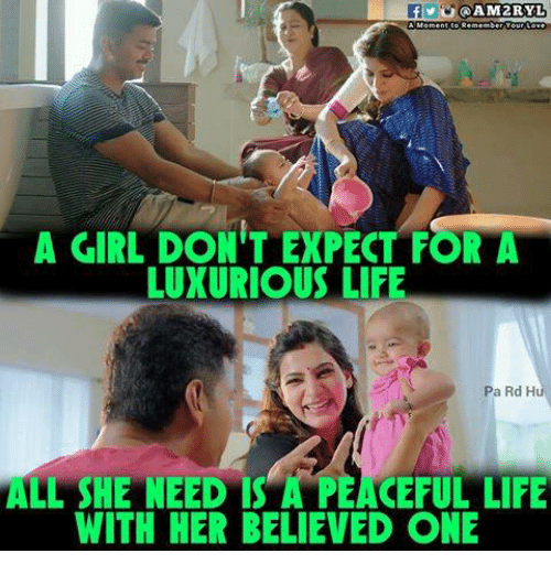 Life, Memes, and Girl: A GIRL DON'T EXPECT FORA  LUXURIOUS LIFE  Pa Rd H  ALL SHE NEED IS A PEACEFUL LIFE  WITH HER BELIEVED ONE