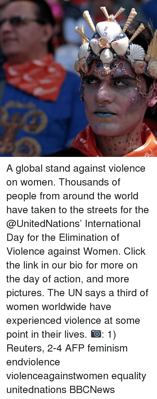 Click, Feminism, and Memes: A global stand against violence on women. Thousands of people from around the world have taken to the streets for the @UnitedNations' International Day for the Elimination of Violence against Women. Click the link in our bio for more on the day of action, and more pictures. The UN says a third of women worldwide have experienced violence at some point in their lives. 📷: 1) Reuters, 2-4 AFP feminism endviolence violenceagainstwomen equality unitednations BBCNews