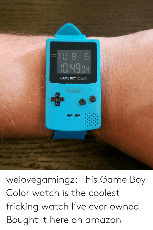 ref: A GOMM  TH 8- 6  OWER  :49.04  GAME BOY COLOR  Condo  SELECT START welovegamingz: This Game Boy Color watch is the coolest fricking watch I've ever owned Bought it here on amazon